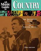 All music guide to country : the definitive guide to country music