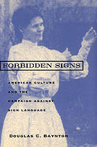 Forbidden signs : American culture and the campaign against sign language