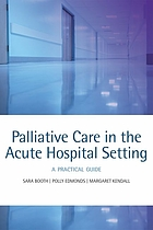 Palliative care in the acute setting : a practical guide