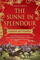 The sunne in splendour : a novel of Richard III
