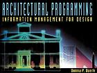 Architectural programming : information management for design