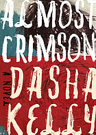 Almost crimson : a novel