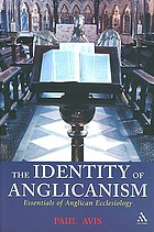 The identity of Anglicanism : essentials of Anglican ecclesiology