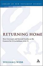 Returning home : New Covenant and Second Exodus as the context for 2 Corinthians 6.14-7.1.