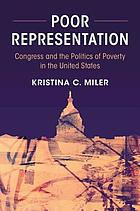 Poor representation : Congress and the politics of poverty in the United States