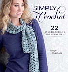 Simply crochet : 30 stylish designs for every day