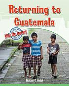 Returning to Guatemala