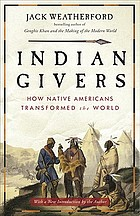 Indian Givers : how native Americans transformed the world.