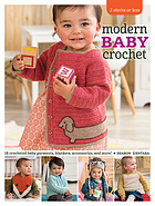 3 skeins or less : modern baby crochet : 18 crocheted baby garments, blankets, accessories, and more!