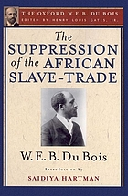 The suppression of the African slave-trade to the United States of America, 1638-1870.