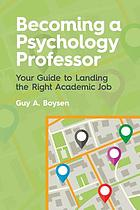 Becoming a psychology professor : your guide to landing the right academic job