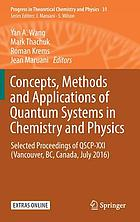 Concepts, methods and applications of quantum systems in chemistry and physics : selected proceedings of QSCP-XXI (Vancouver, BC, Canada, July 2016)
