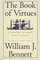 The book of virtues : a treasury of great moral stories
