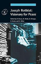 Joseph Rotblat : visionary for peace