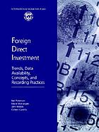 Foreign direct investment : trends, data availability, concepts, and recording practices