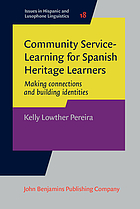 Community service-learning for Spanish heritage learners : making connections and building identities