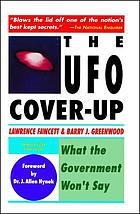 The UFO cover-up : what the government won't say