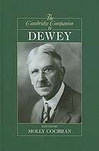 The Cambridge companion to Dewey