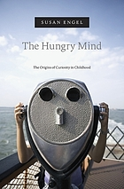 The hungry mind : the origins of curiosity in childhood