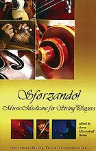 Sforzando! : music medicine for string players : selected proceedings from the Illinois-ASTA Conference, June 22-24, 1984