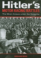 Hitler's motor racing battles : the Silver Arrows under the swastika