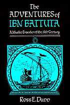 The adventures of Ibn Battuta: a Muslim traveler of the 14th century