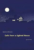 Calls from a lighted house : poems