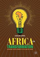 Africa in transformation : economic development in the age of doubt
