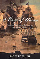 A cargo of women : Susannah Watson and the convicts of the Princess Royal
