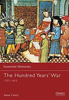 The Hundred Years' War : 1337-1453