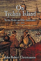 On Tycho's island : Tycho Brahe and his assistants, 1570-1601