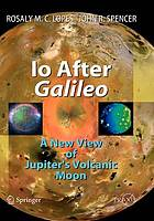 Io after Galileo : a new view of Jupiter's volcanic moon