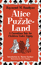 Alice in puzzle-land : a Carrollian tale for children under eighty