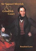 Sir Samuel Meyrick and Goodrich Court