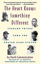The heart knows something different : teenage voices from the foster care system