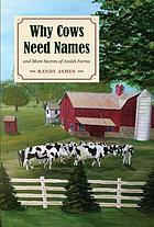 Why cows need names : and more secrets of Amish farms