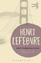 Rhythmanalysis : space, time, and everyday life