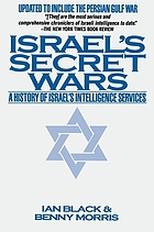 Israel's secret wars : a history of Israel's intelligence services