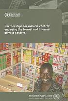 Partnerships for malaria control : engaging the formal and informal private sectors : a review