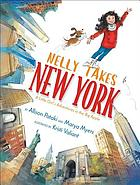 Nelly takes New York : a little girl's adventures in the Big Apple