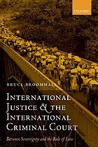 International justice and the International Criminal Court : between sovereignty and the rule of law