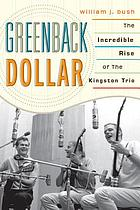 Greenback dollar : the incredible rise of the Kingston Trio