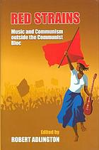 Red strains : music and communism outside the communist block