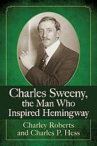 Charles Sweeny, the man who inspired Hemingway