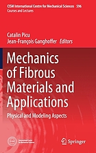 Mechanics of fibrous materials and applications : physical and modeling aspects