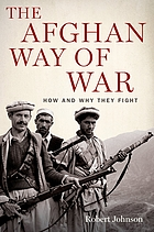 The Afghan way of war : how and why they fight