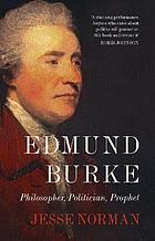 Edmund Burke philosopher, politician, prophet