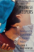 The Promise Keepers : servants, soldiers, and godly men