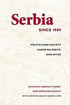 Serbia since 1989 : politics and society under Milos̆ević and after