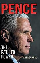 Pence : the path to power